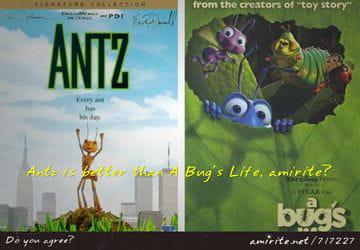 Antz Is Better Than A Bug S Life Amirite Amirite